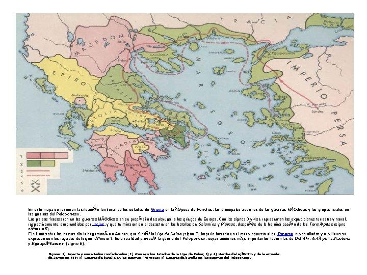 En este mapa se resumen la situación territorial de los estados de Grecia en