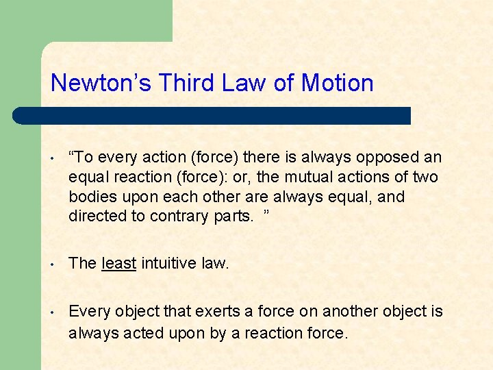 """Newton's Third Law of Motion • """"To every action (force) there is always opposed"""