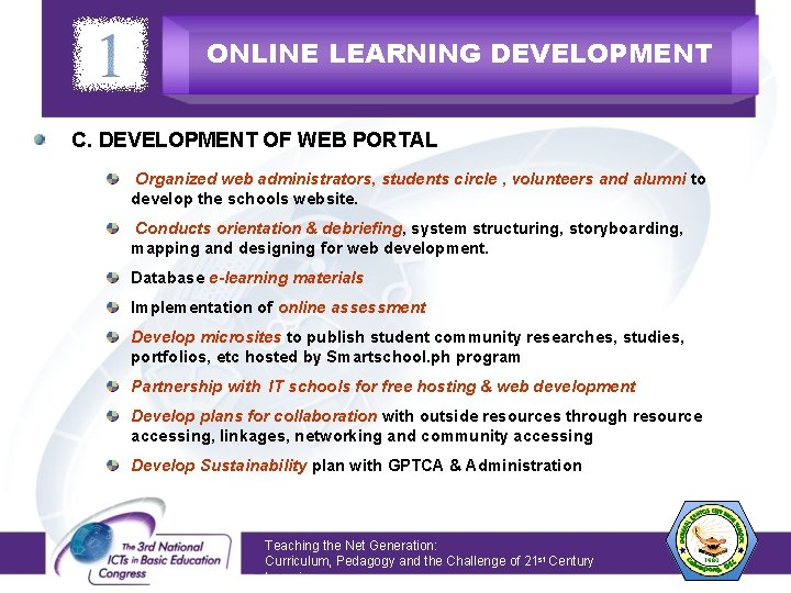 ONLINE LEARNING DEVELOPMENT C. DEVELOPMENT OF WEB PORTAL Organized web administrators, students circle ,