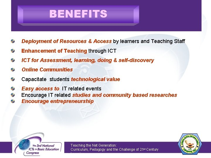 BENEFITS Deployment of Resources & Access by learners and Teaching Staff Enhancement of Teaching