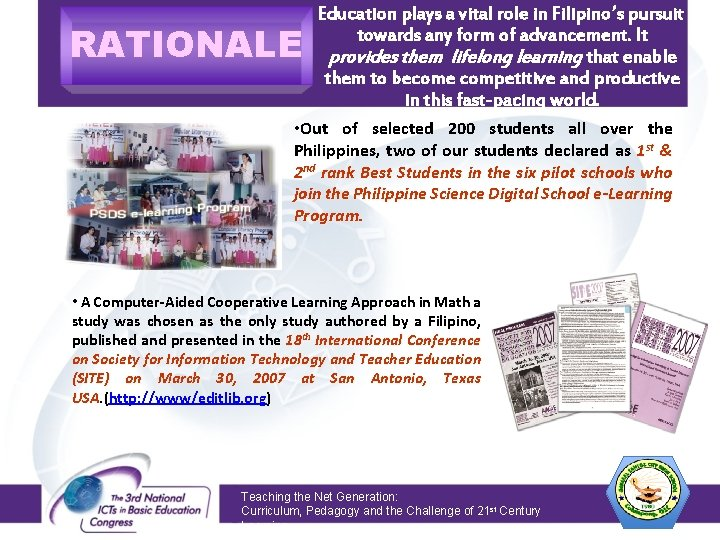 RATIONALE Education plays a vital role in Filipino's pursuit towards any form of advancement.