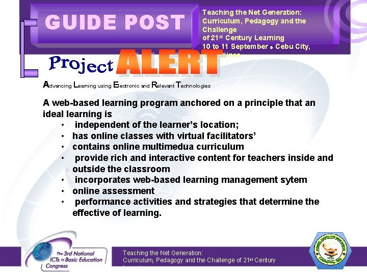 GUIDE POST Teaching the Net Generation: Curriculum, Pedagogy and the Challenge of 21 st