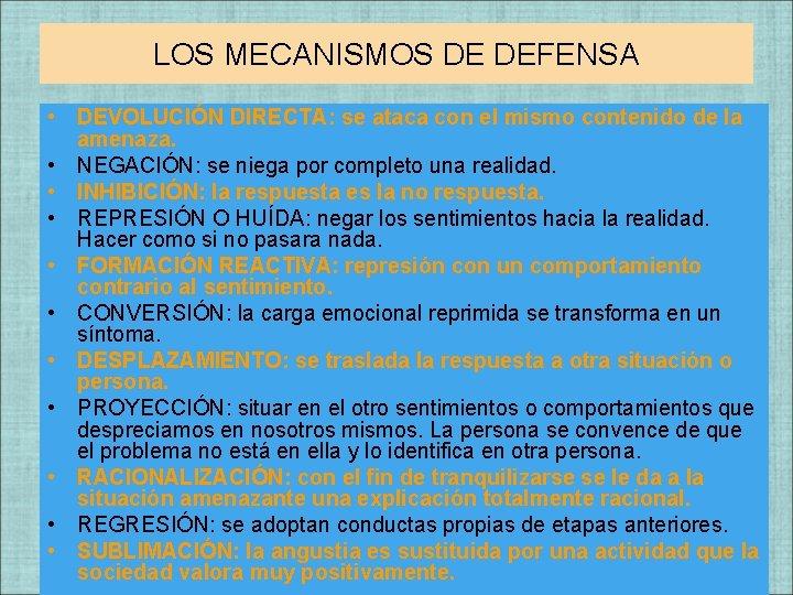 LOS MECANISMOS DE DEFENSA • DEVOLUCIÓN DIRECTA: se ataca con el mismo contenido de