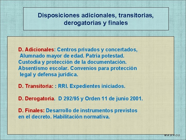 Disposiciones adicionales, transitorias, derogatorias y finales D. Adicionales: Centros privados y concertados, Alumnado mayor