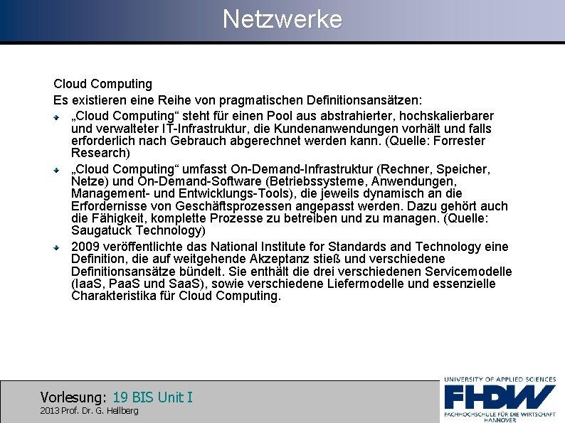 """Netzwerke Cloud Computing Es existieren eine Reihe von pragmatischen Definitionsansätzen: """"Cloud Computing"""" steht für"""