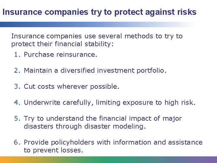 Insurance companies try to protect against risks Insurance companies use several methods to try