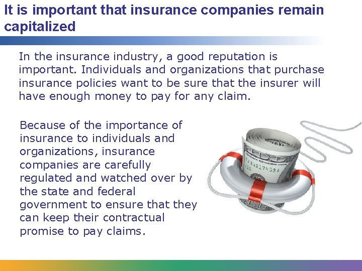 It is important that insurance companies remain capitalized In the insurance industry, a good