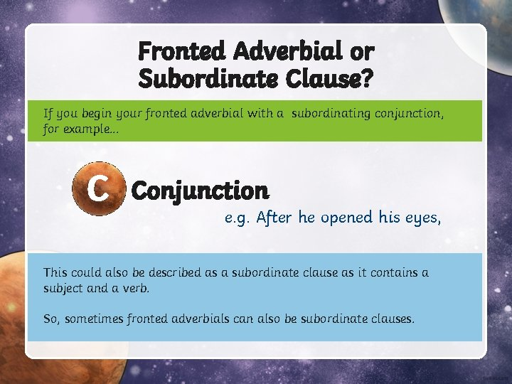 Fronted Adverbial or Subordinate Clause? If you begin your fronted adverbial with a subordinating