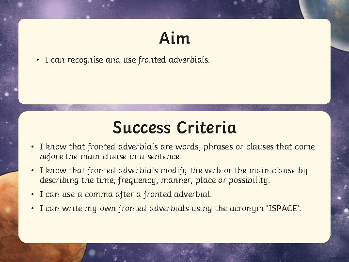 Aim • I can recognise and use fronted adverbials. Success Criteria • Statement I