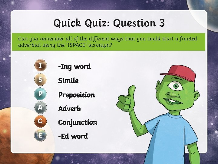 Quick Quiz: Question 3 Can you remember all of the different ways that you