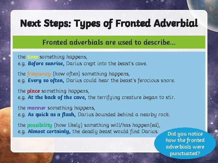 Next Steps: Types of Fronted Adverbial Fronted adverbials are used to describe… the time