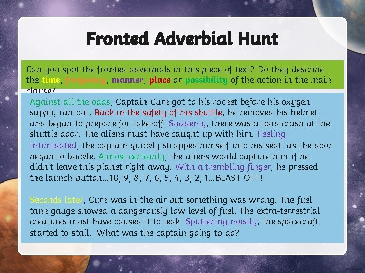 Fronted Adverbial Hunt Can you spot the fronted adverbials in this piece of text?