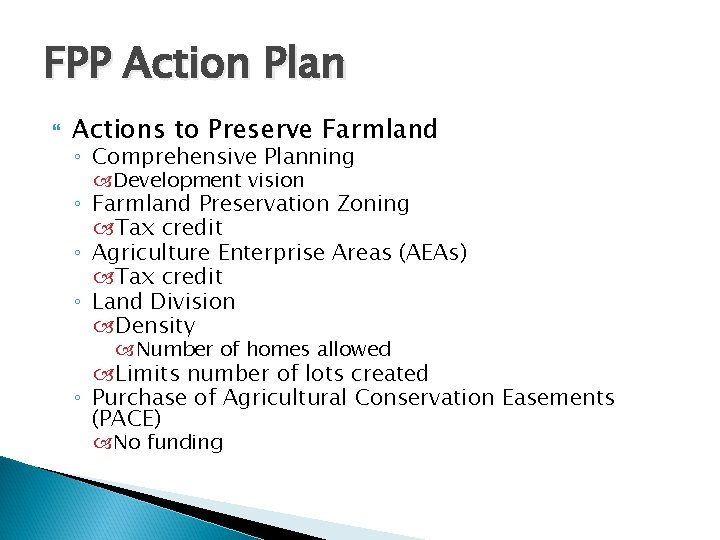 FPP Action Plan Actions to Preserve Farmland ◦ Comprehensive Planning Development vision ◦ Farmland