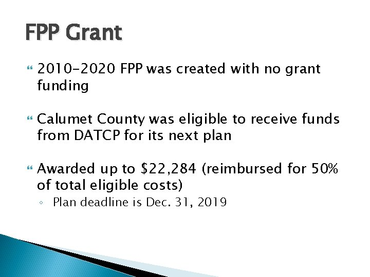 FPP Grant 2010 -2020 FPP was created with no grant funding Calumet County was