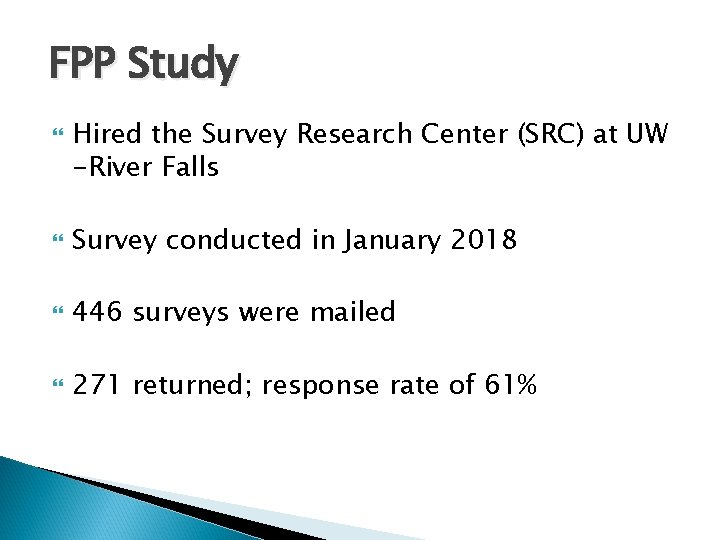 FPP Study Hired the Survey Research Center (SRC) at UW -River Falls Survey conducted