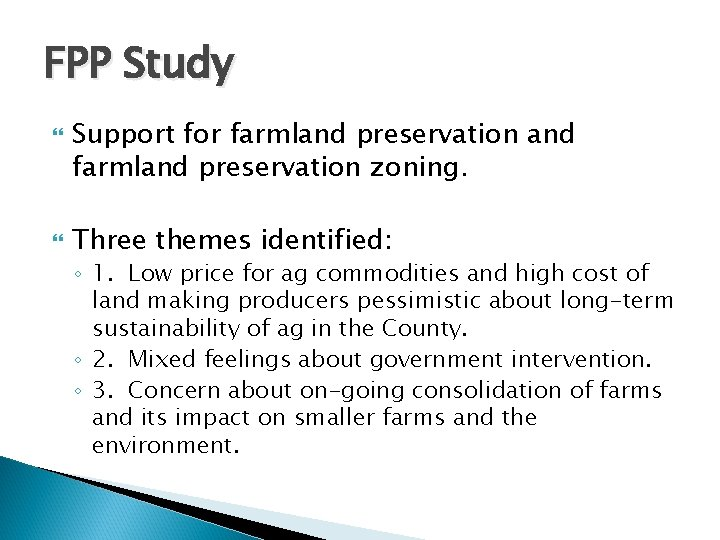 FPP Study Support for farmland preservation and farmland preservation zoning. Three themes identified: ◦