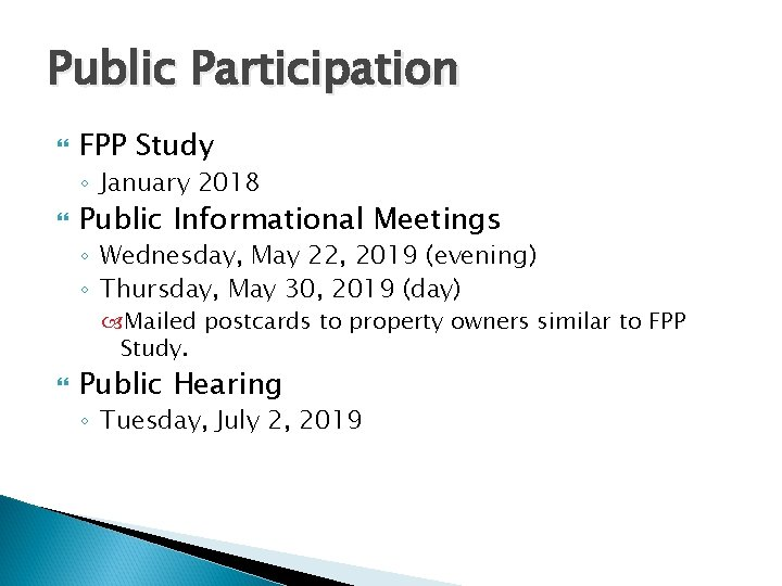 Public Participation FPP Study ◦ January 2018 Public Informational Meetings ◦ Wednesday, May 22,