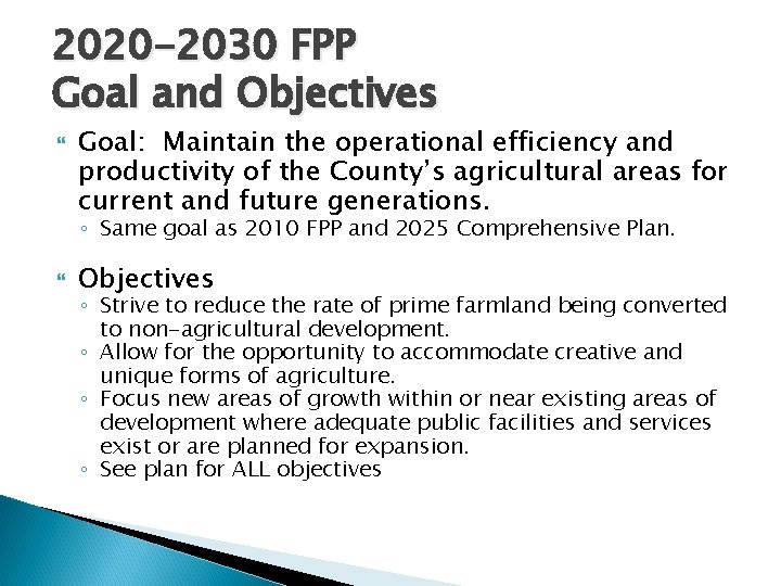 2020 -2030 FPP Goal and Objectives Goal: Maintain the operational efficiency and productivity of