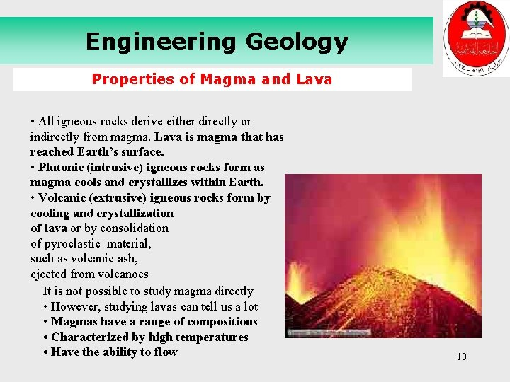 Engineering Geology Properties of Magma and Lava • All igneous rocks derive either directly