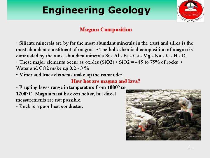 Engineering Geology Magma Composition • Silicate minerals are by far the most abundant minerals
