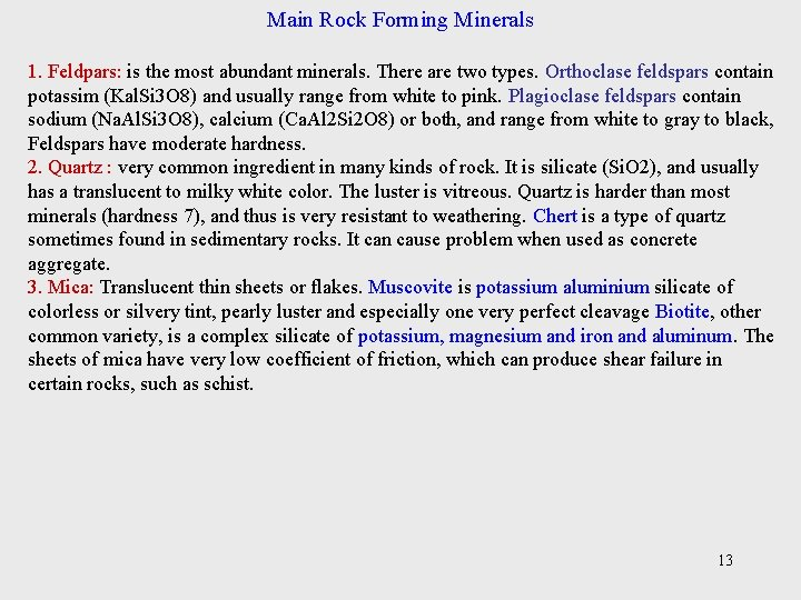 Main Rock Forming Minerals 1. Feldpars: is the most abundant minerals. There are two