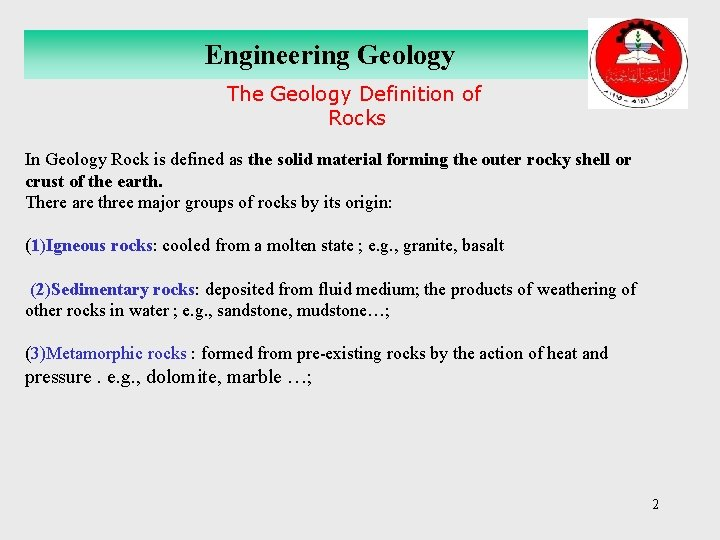 Engineering Geology The Geology Definition of Rocks In Geology Rock is defined as the