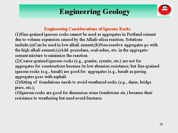 Engineering Geology Engineering Considerations of Igneous Rocks (1)Fine-grained igneous rocks cannot be used as