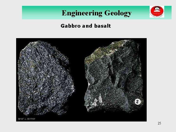 Engineering Geology Gabbro and basalt 25