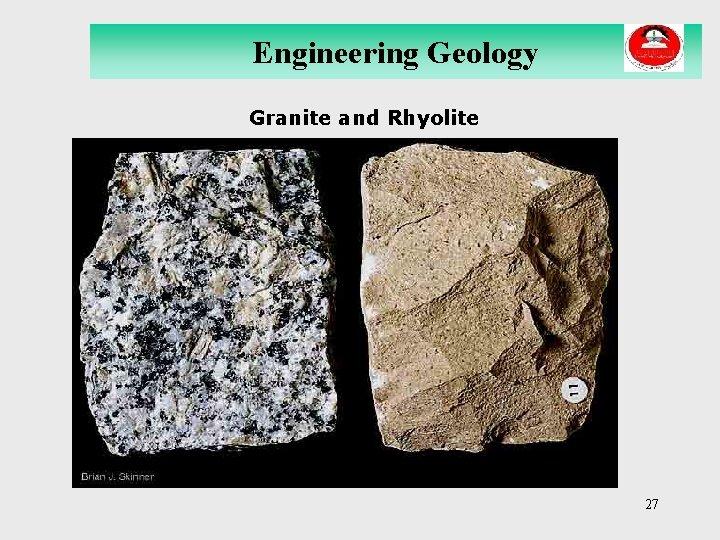 Engineering Geology Granite and Rhyolite 27