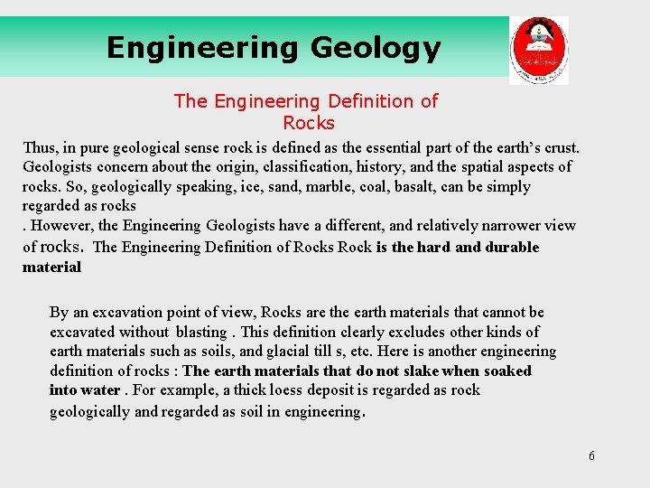 Engineering Geology The Engineering Definition of Rocks Thus, in pure geological sense rock is