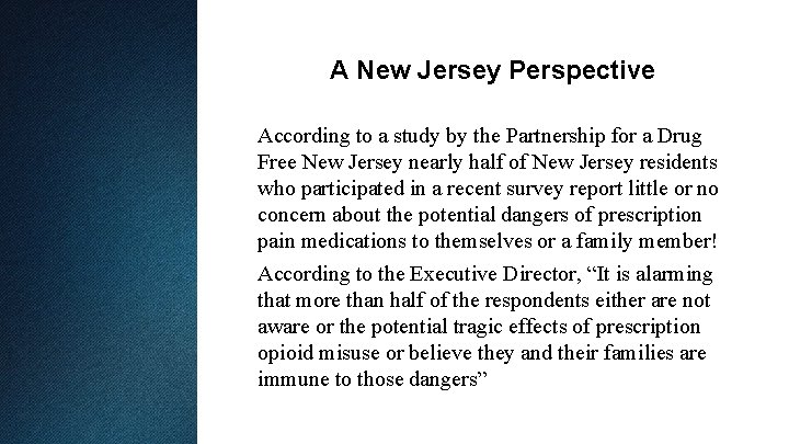 A New Jersey Perspective According to a study by the Partnership for a Drug