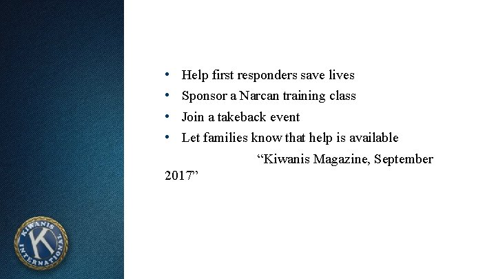 • • Help first responders save lives Sponsor a Narcan training class Join