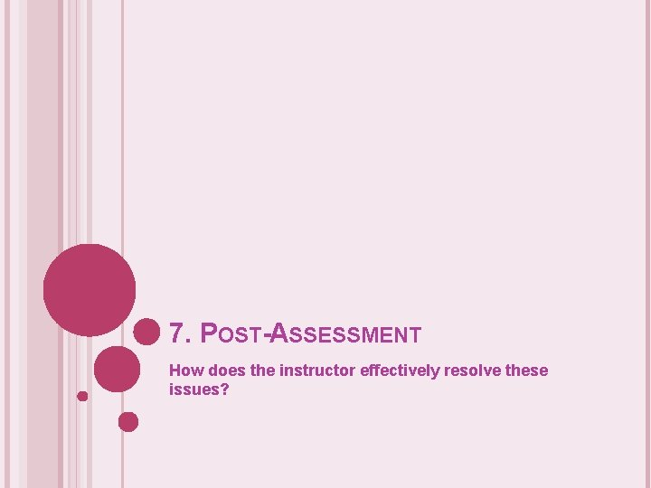 7. POST-ASSESSMENT How does the instructor effectively resolve these issues?