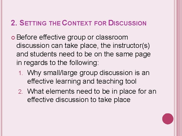2. SETTING THE CONTEXT FOR DISCUSSION Before effective group or classroom discussion can take