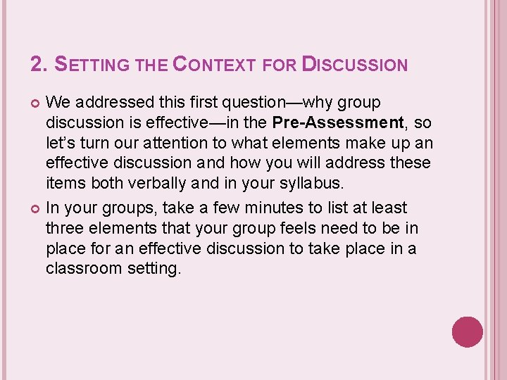 2. SETTING THE CONTEXT FOR DISCUSSION We addressed this first question—why group discussion is