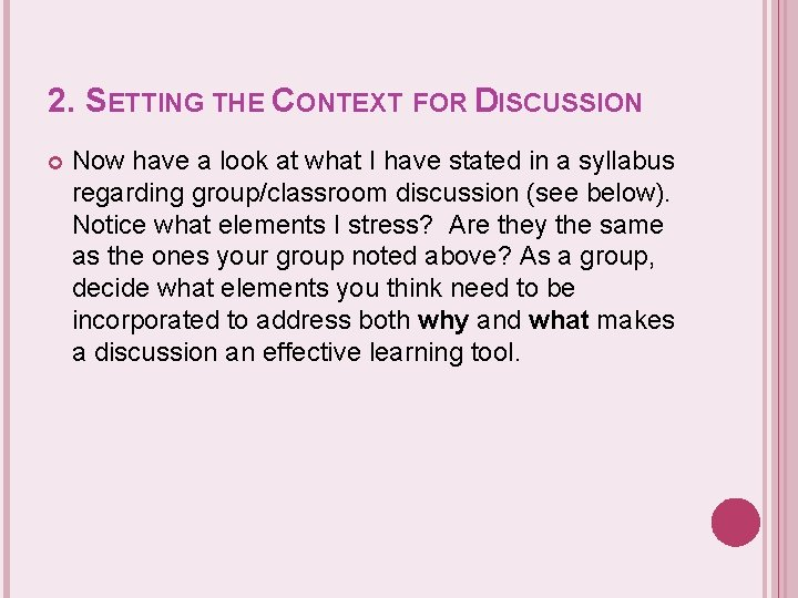2. SETTING THE CONTEXT FOR DISCUSSION Now have a look at what I have