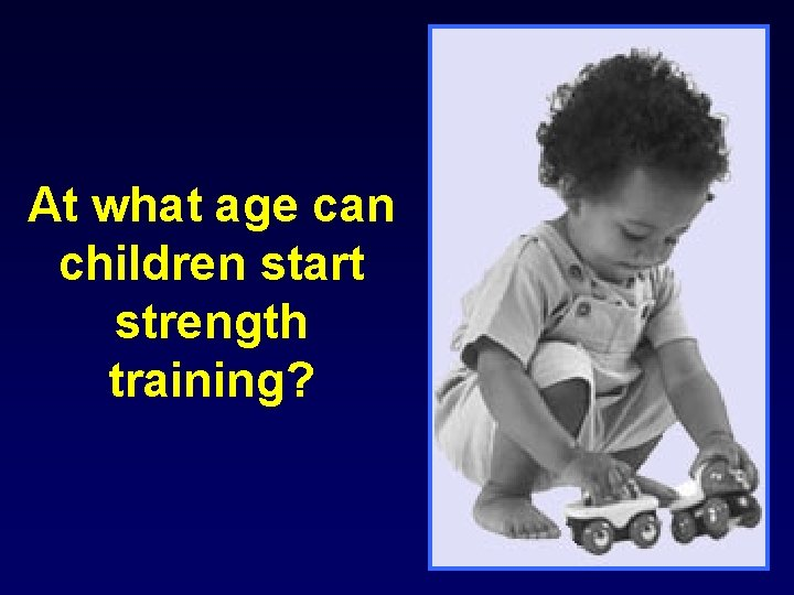 At what age can children start strength training?