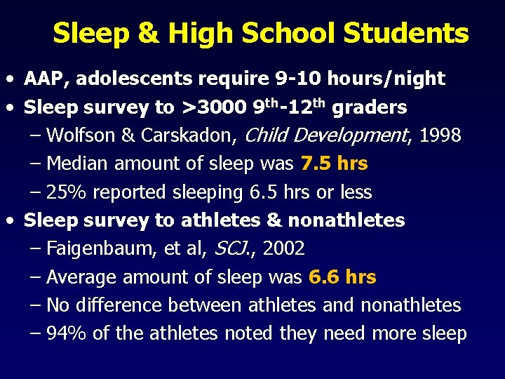 Sleep & High School Students • AAP, adolescents require 9 -10 hours/night • Sleep