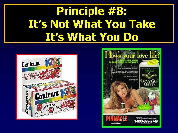 Principle #8: It's Not What You Take It's What You Do