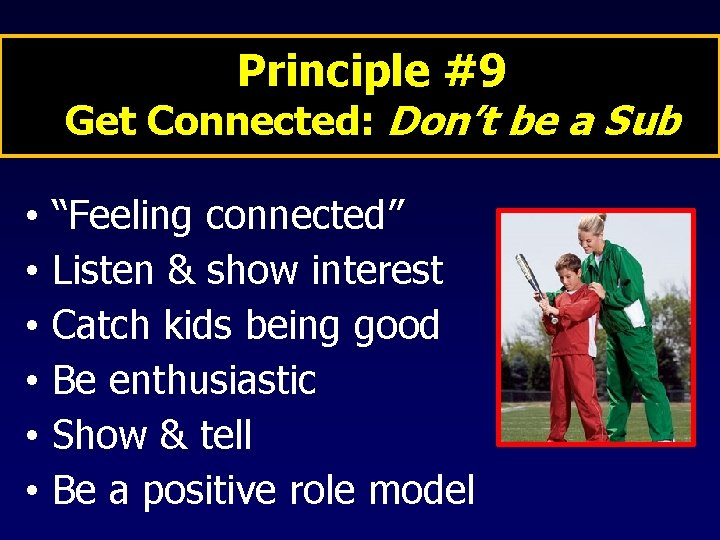 """Principle #9 Get Connected: Don't be a Sub • • • """"Feeling connected"""" Listen"""