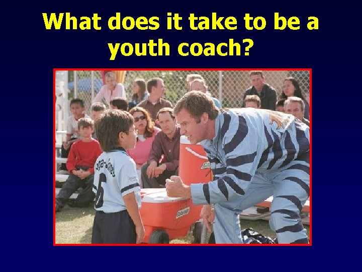 What does it take to be a youth coach?