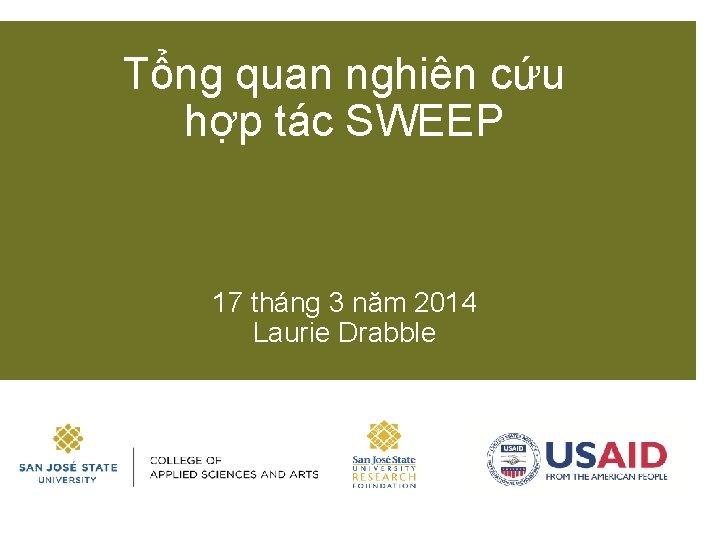 Tổng quan nghiên cứu hợp tác SWEEP 17 tháng 3 năm 2014 Laurie Drabble