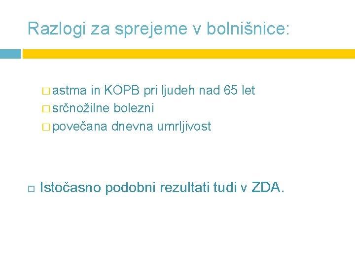 Razlogi za sprejeme v bolnišnice: � astma in KOPB pri ljudeh nad 65 let