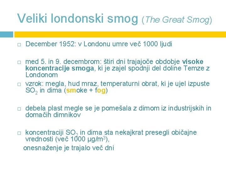 Veliki londonski smog (The Great Smog) December 1952: v Londonu umre več 1000 ljudi
