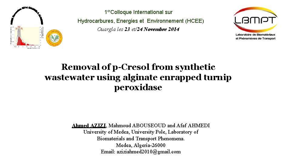 1 er. Colloque International sur Hydrocarbures, Energies et Environnement (HCEE) Ouargla les 23 et/24