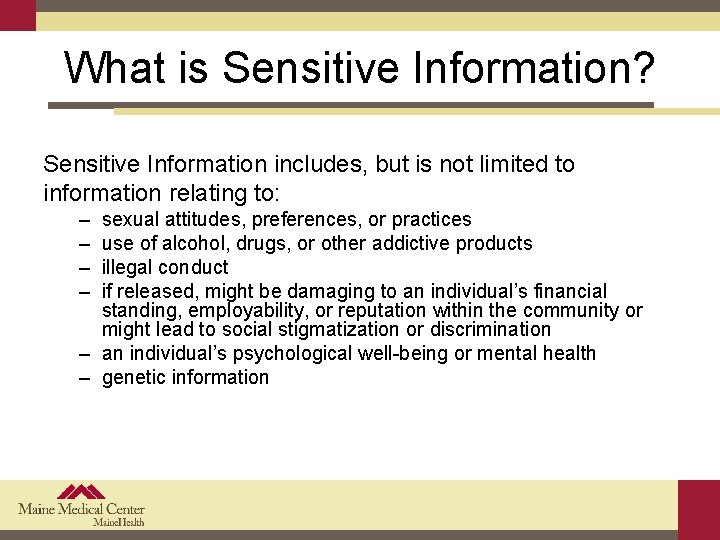 What is Sensitive Information? Sensitive Information includes, but is not limited to information relating