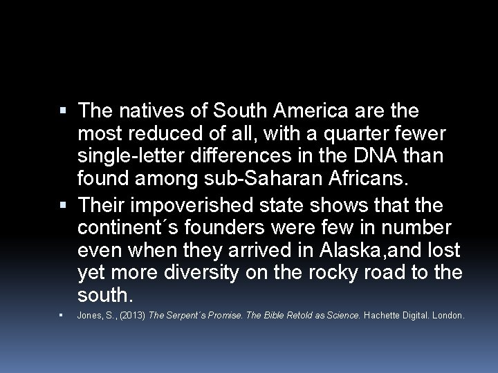The natives of South America are the most reduced of all, with a