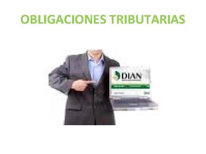 OBLIGACIONES TRIBUTARIAS