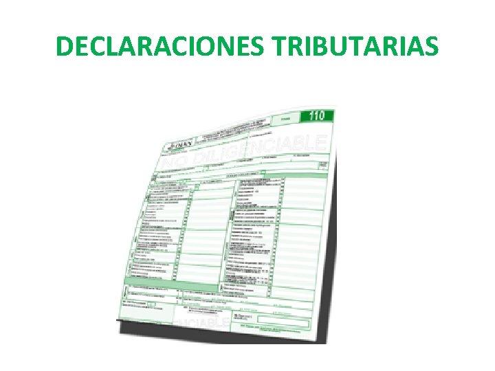 DECLARACIONES TRIBUTARIAS