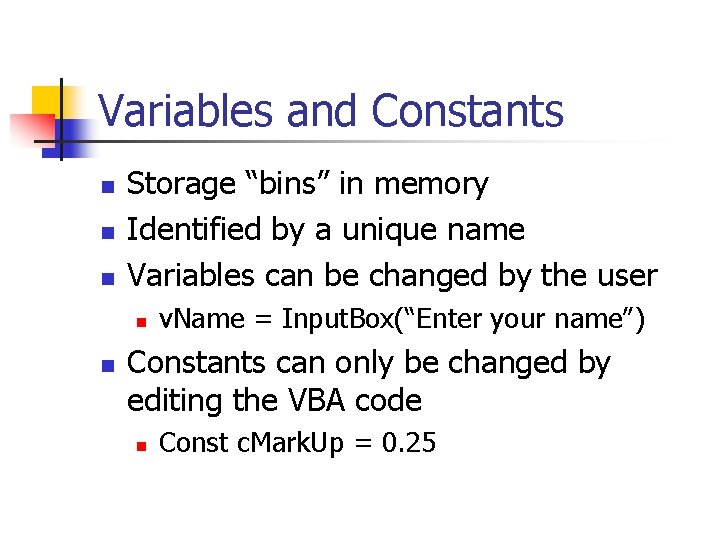 """Variables and Constants n n n Storage """"bins"""" in memory Identified by a unique"""